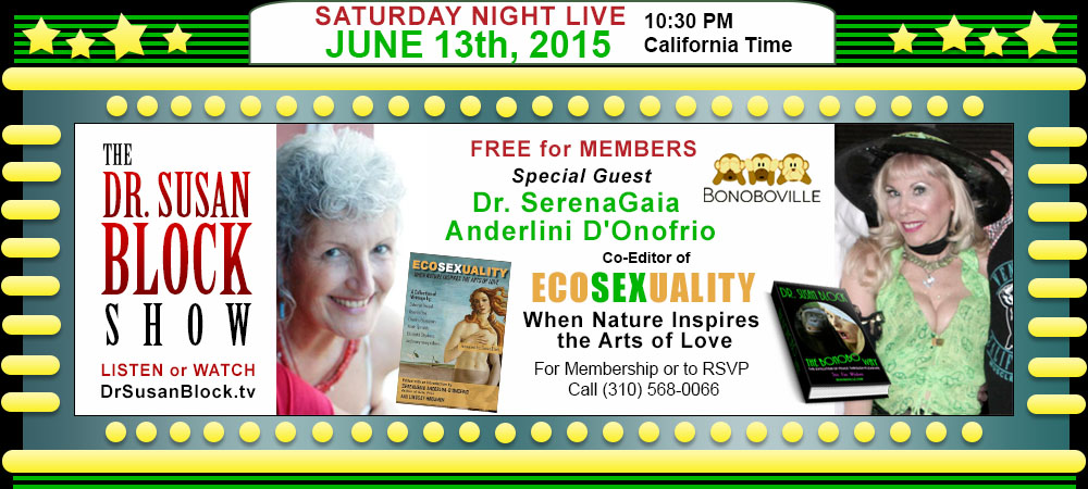 June 13, 2015 Dr Susan Block and Dr Serena